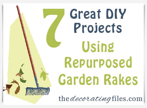 7 Great DIY Projects Using Repurposed Garden Rakes