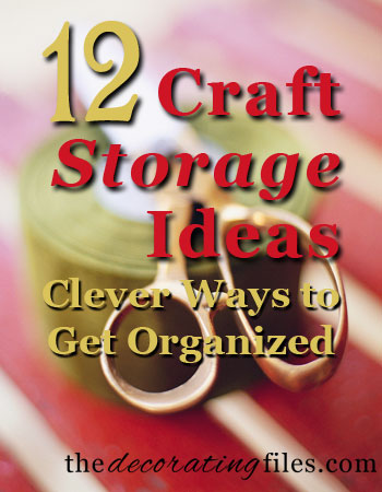Craft Storage Ideas: Clever Ways to Get Organized
