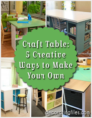 you like to craft, you need a craft table. Here are 5 creative ideas ...
