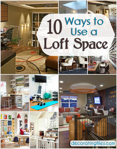 Loft Decorating Ideas loft space: 10 great ideas for how to use it