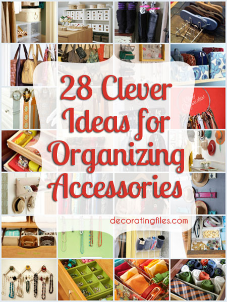 Organize Accessories With These 28 Clever Ideas | Decorating Files |  #organizingaccessories #organizingshoes #