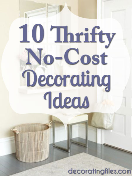 Thrifty Decorating: 10 No Cost Decorating Ideas | Decorating Files |  #thriftydecorating #
